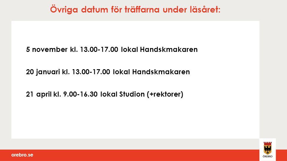 orebro.se Övriga datum för träffarna under läsåret: 5 november kl.