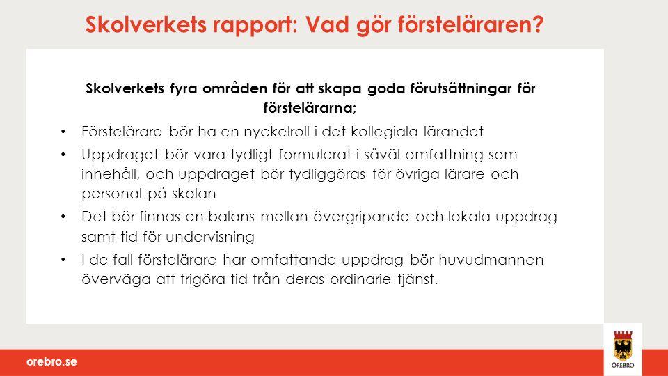 orebro.se Skolverkets rapport: Vad gör försteläraren.