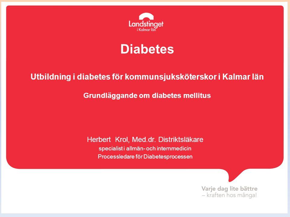Diabetes mellitus en stor grupp av olika kroniska endokrina (metabola) sjukdomar som leder till ständigt förhöjt blodsocker, förstör ämnesomsättning av kolhydrater (socker) men också lipider (fet), proteiner (äggvita) och kan orsaka olika komplikationer Kalmar, april 2016