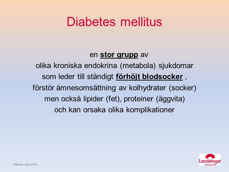 Diabetestyper Typ 1 (cirka 15%) S.k.