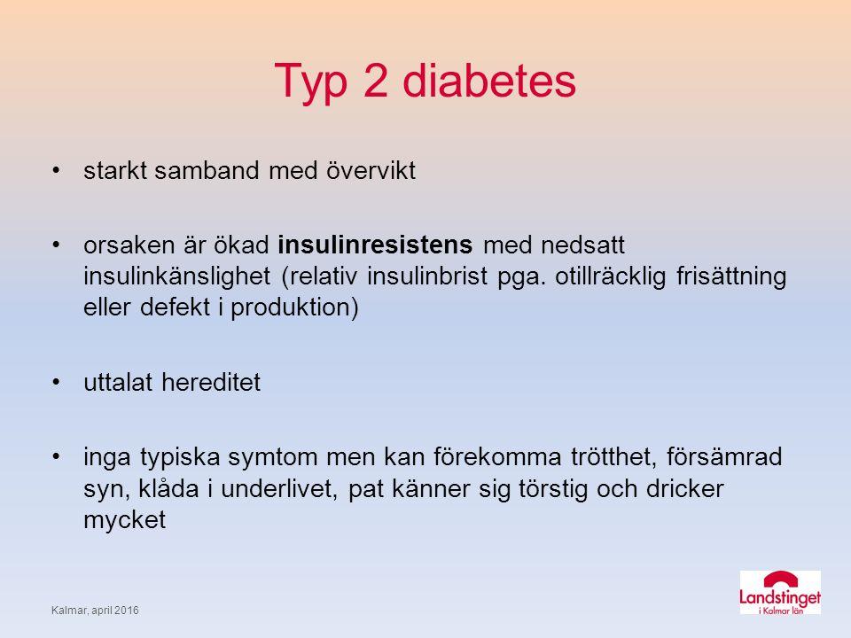 Typ 2 diabetes starkt samband med övervikt orsaken är ökad insulinresistens med nedsatt insulinkänslighet (relativ insulinbrist pga.