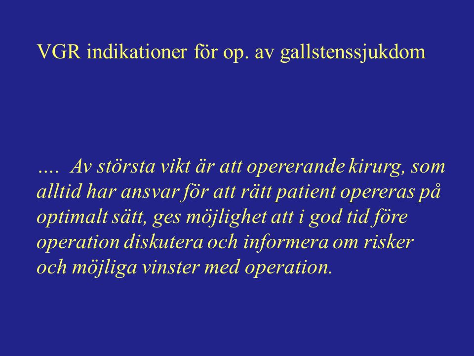 VGR indikationer för op. av gallstenssjukdom ….