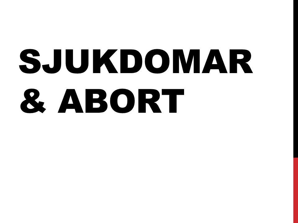 SJUKDOMAR & ABORT