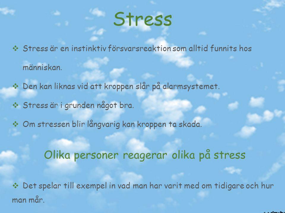  Stress är en instinktiv försvarsreaktion som alltid funnits hos människan.