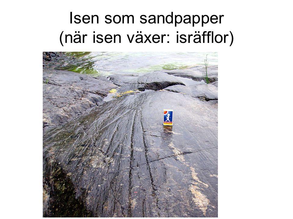 Isen som sandpapper (när isen växer: isräfflor)