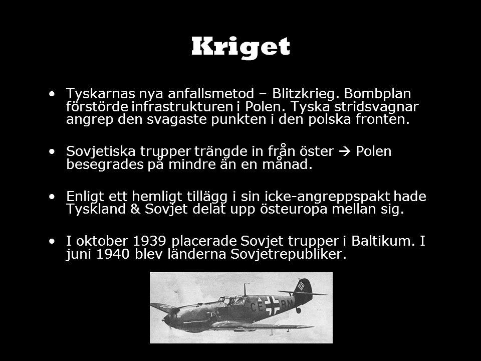 Kriget Tyskarnas nya anfallsmetod – Blitzkrieg. Bombplan förstörde infrastrukturen i Polen. Tyska stridsvagnar angrep den svagaste punkten i den polsk