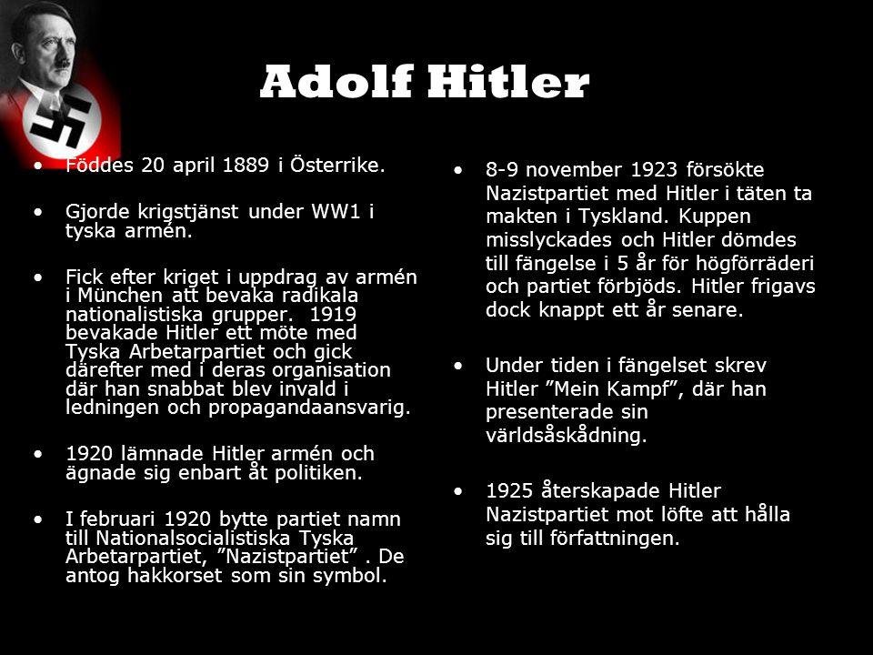 Föddes 20 april 1889 i Österrike. Gjorde krigstjänst under WW1 i tyska armén. Fick efter kriget i uppdrag av armén i München att bevaka radikala natio
