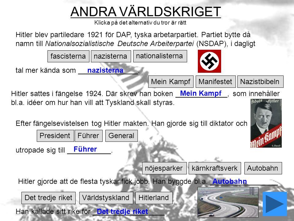 Hitler blev partiledare 1921 för DAP, tyska arbetarpartiet.