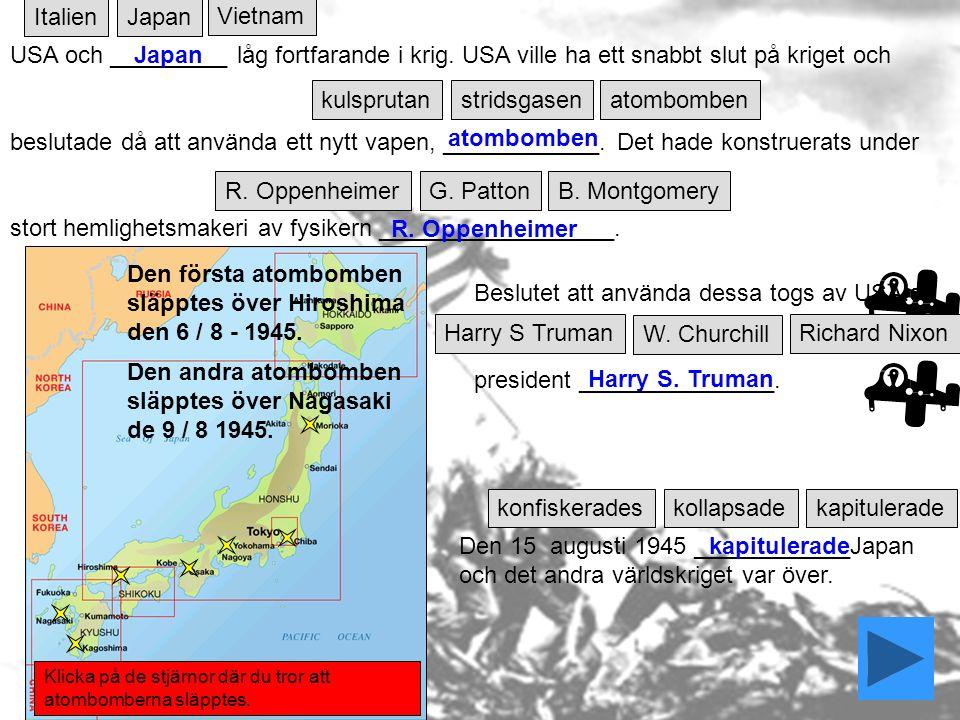 USA och _________ låg fortfarande i krig.