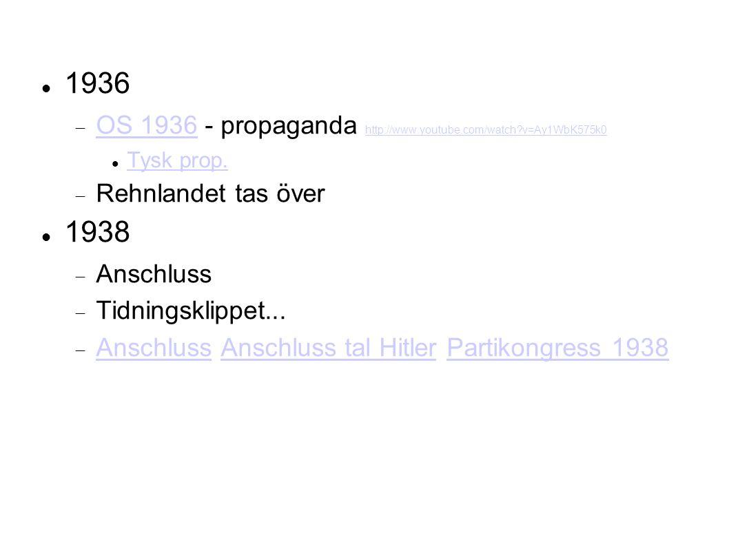 1936  OS 1936 - propaganda http://www.youtube.com/watch v=Ay1WbK575k0 OS 1936 http://www.youtube.com/watch v=Ay1WbK575k0 Tysk prop.