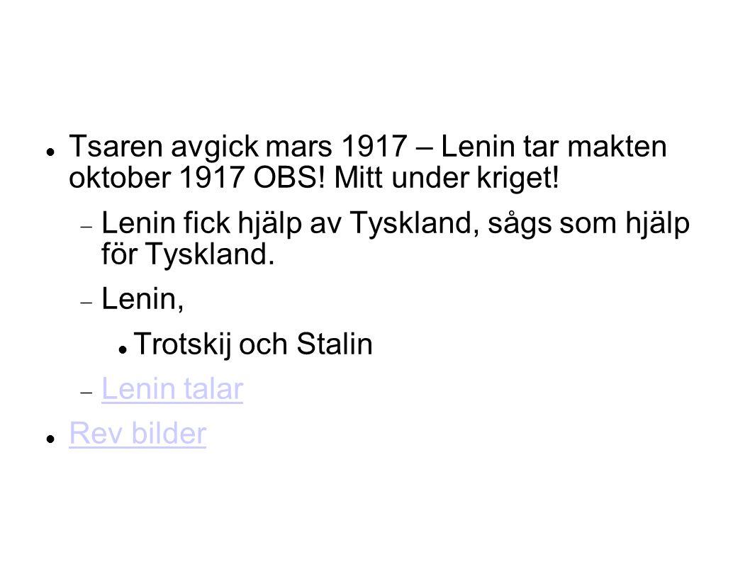 Tsaren avgick mars 1917 – Lenin tar makten oktober 1917 OBS.