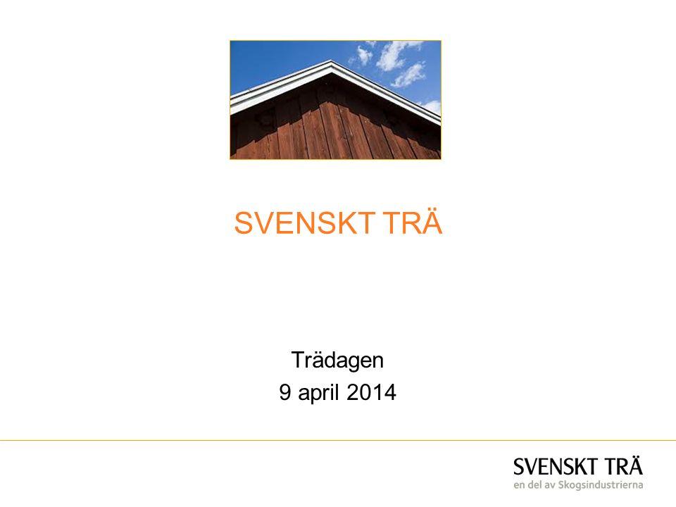 SVENSKT TRÄ Trädagen 9 april 2014