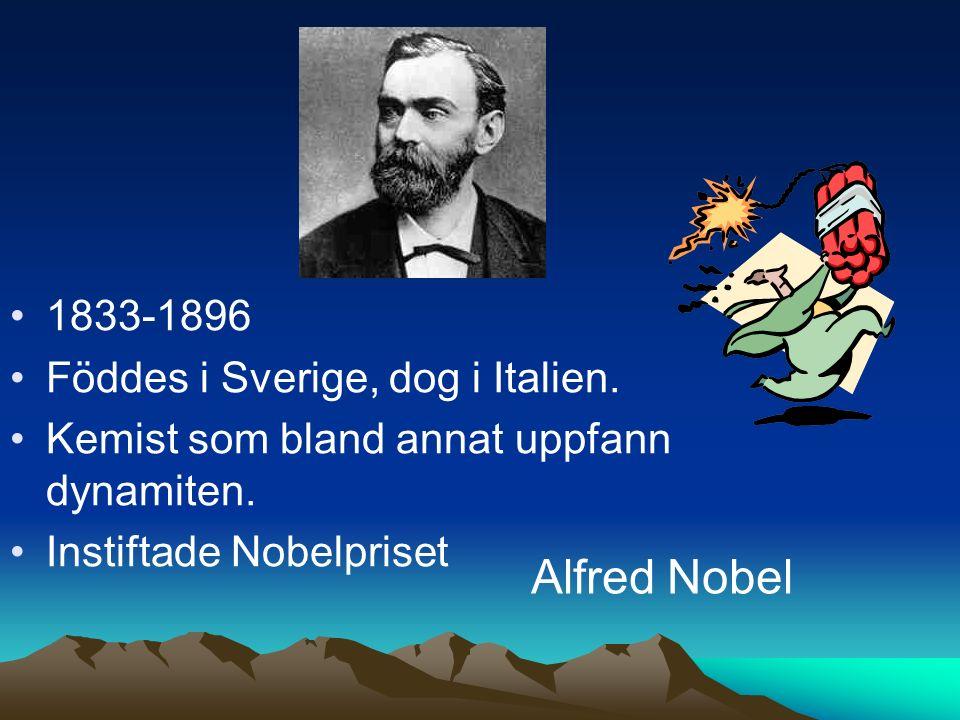 1833-1896 Föddes i Sverige, dog i Italien. Kemist som bland annat uppfann dynamiten. Instiftade Nobelpriset Alfred Nobel