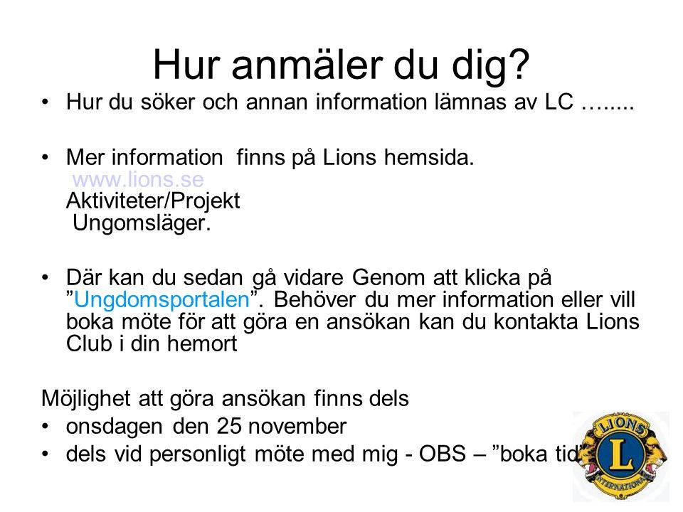 Hur anmäler du dig. Hur du söker och annan information lämnas av LC ….....