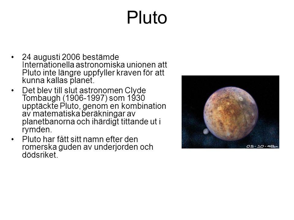 Pluto 24 augusti 2006 bestämde Internationella astronomiska unionen att Pluto inte längre uppfyller kraven för att kunna kallas planet. Det blev till