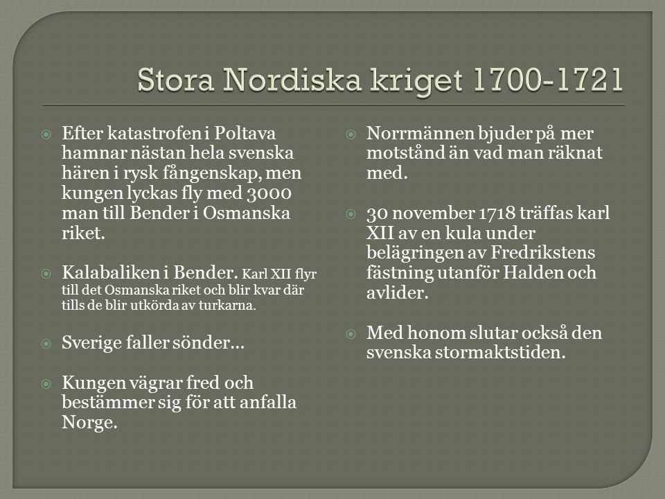  Efter katastrofen i Poltava hamnar nästan hela svenska hären i rysk fångenskap, men kungen lyckas fly med 3000 man till Bender i Osmanska riket.
