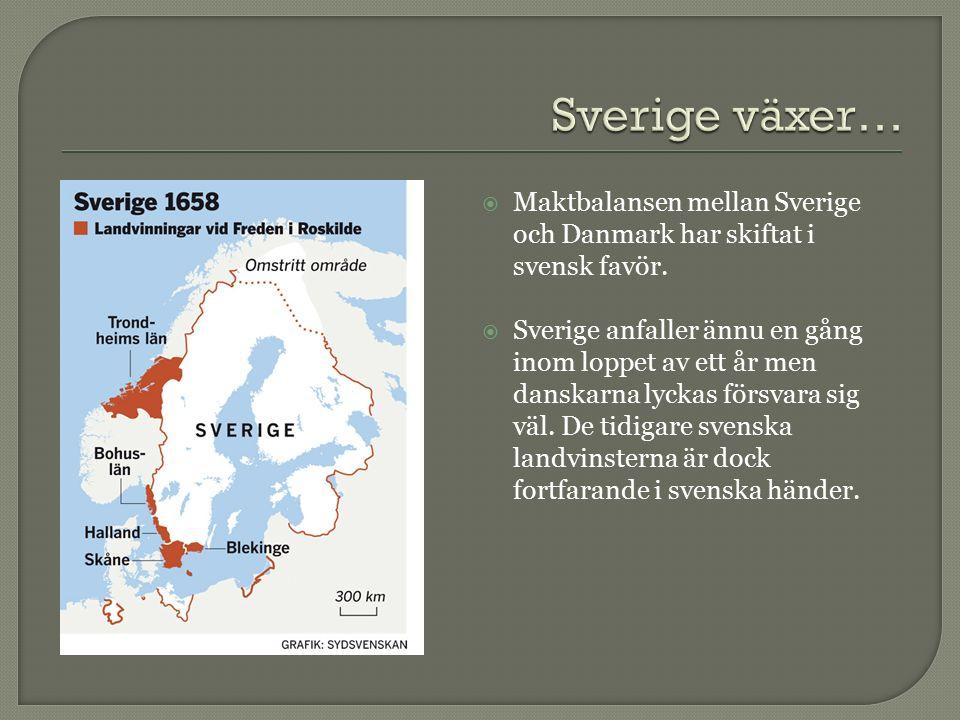  Maktbalansen mellan Sverige och Danmark har skiftat i svensk favör.  Sverige anfaller ännu en gång inom loppet av ett år men danskarna lyckas försv