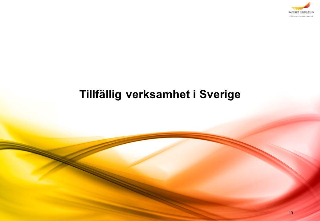Försäkringsinformation© Svenskt Näringsliv Försäkringsinformation 2010-01 Tillfällig verksamhet i Sverige 19