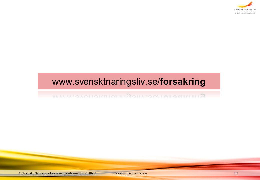 Försäkringsinformation© Svenskt Näringsliv Försäkringsinformation 2010-0127