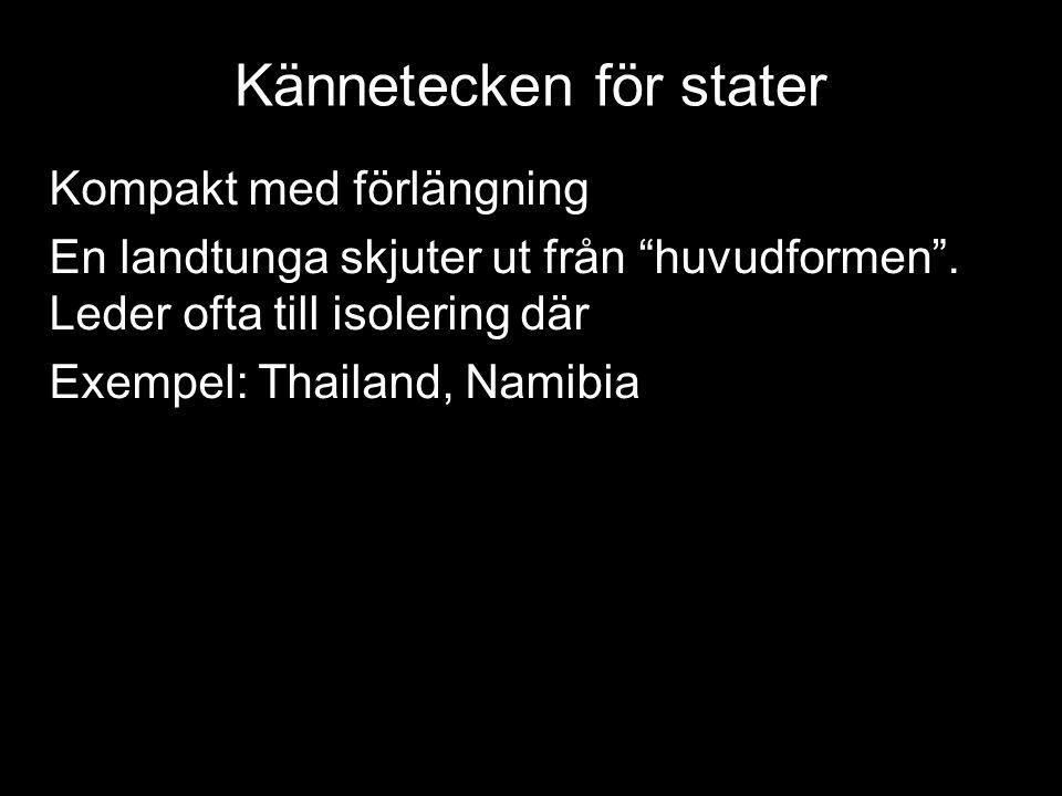 Kännetecken för stater Kompakt med förlängning En landtunga skjuter ut från huvudformen .