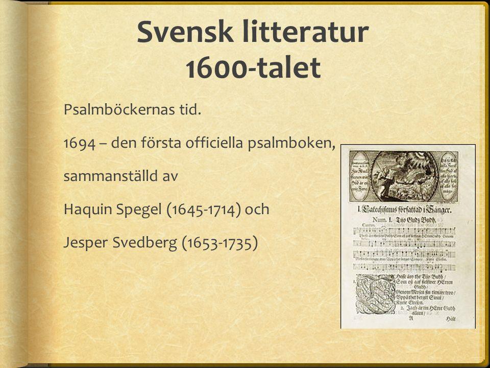Svensk litteratur 1600-talet Psalmböckernas tid.