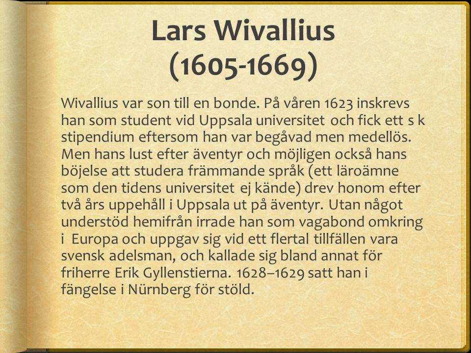 Lars Wivallius (1605-1669) Wivallius var son till en bonde.