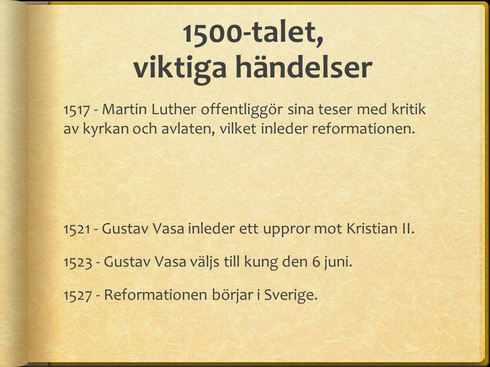 Svensk litteratur 1500-talet  Olaus Petri (1493-1552)  Olaus Magnus (1490-1557)