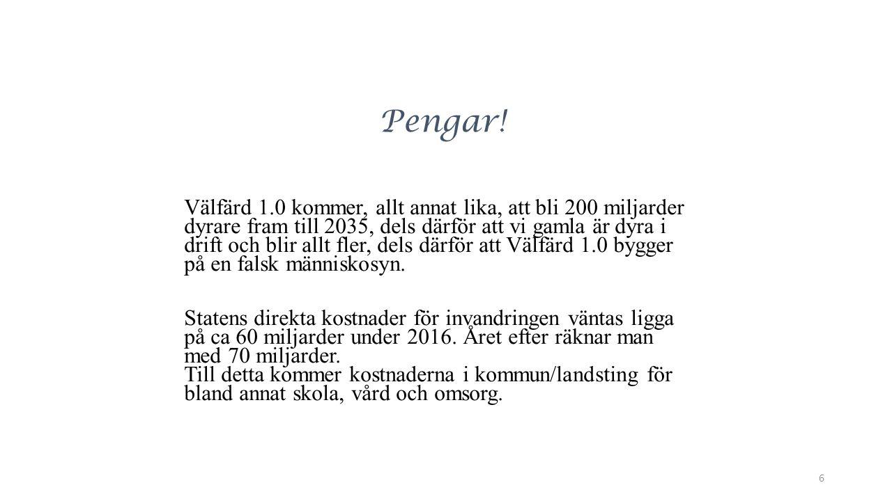 Läs mer på: www.kan-vår-välfärd-räddas.se 37