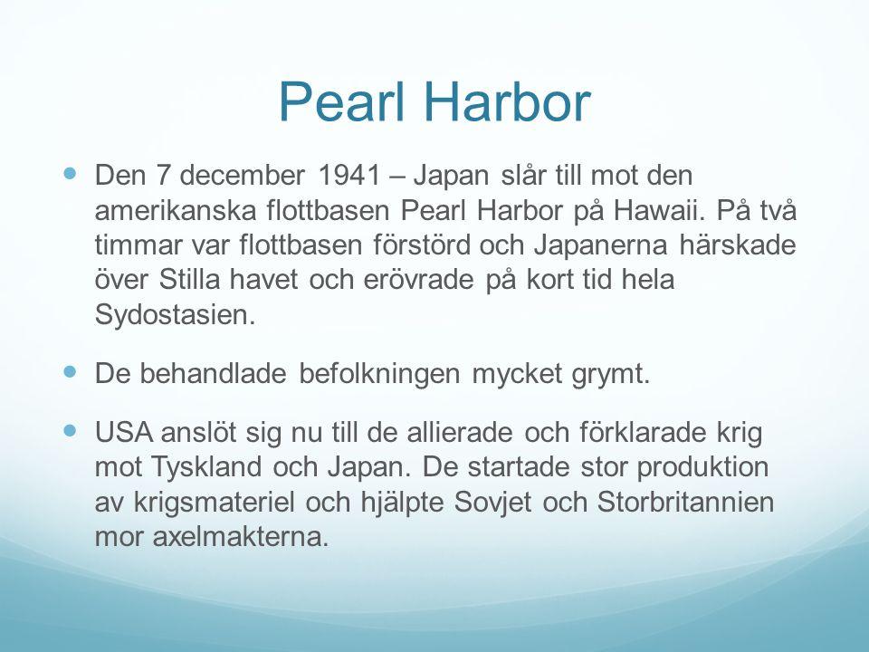 Pearl Harbor Den 7 december 1941 – Japan slår till mot den amerikanska flottbasen Pearl Harbor på Hawaii.