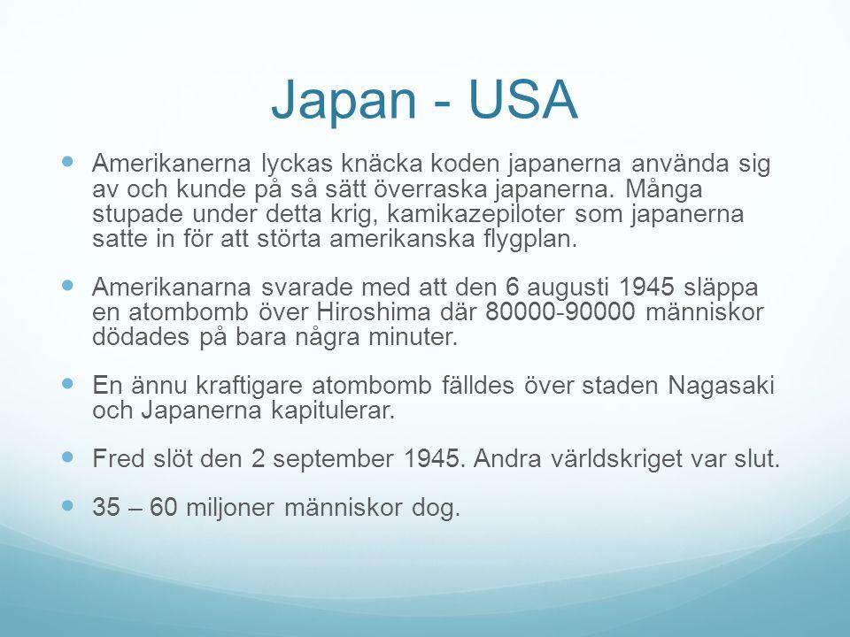 Japan - USA Amerikanerna lyckas knäcka koden japanerna använda sig av och kunde på så sätt överraska japanerna.