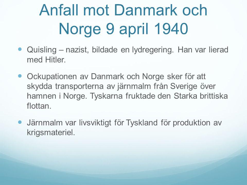 Anfall mot Danmark och Norge 9 april 1940 Quisling – nazist, bildade en lydregering.