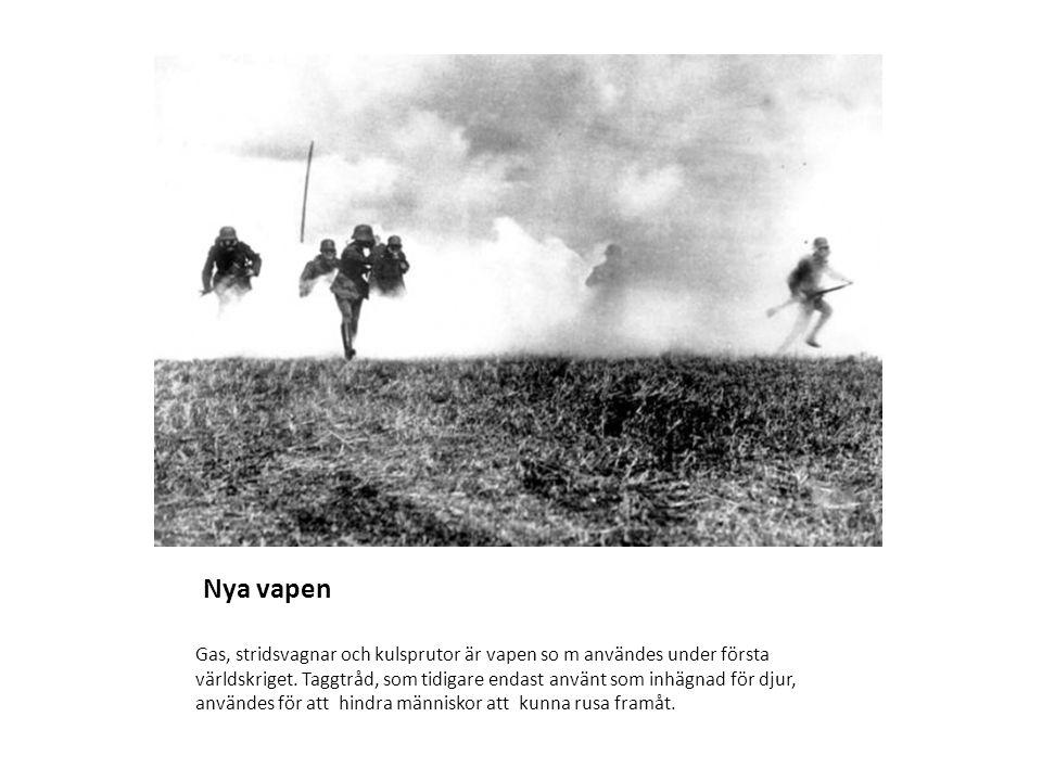 Nya vapen Gas, stridsvagnar och kulsprutor är vapen so m användes under första världskriget.
