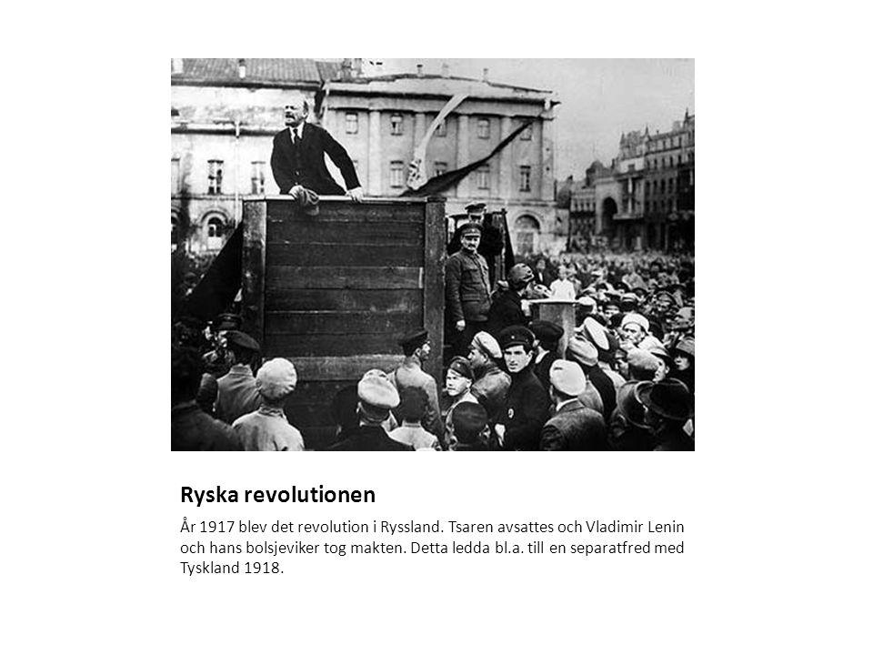 Ryska revolutionen År 1917 blev det revolution i Ryssland.