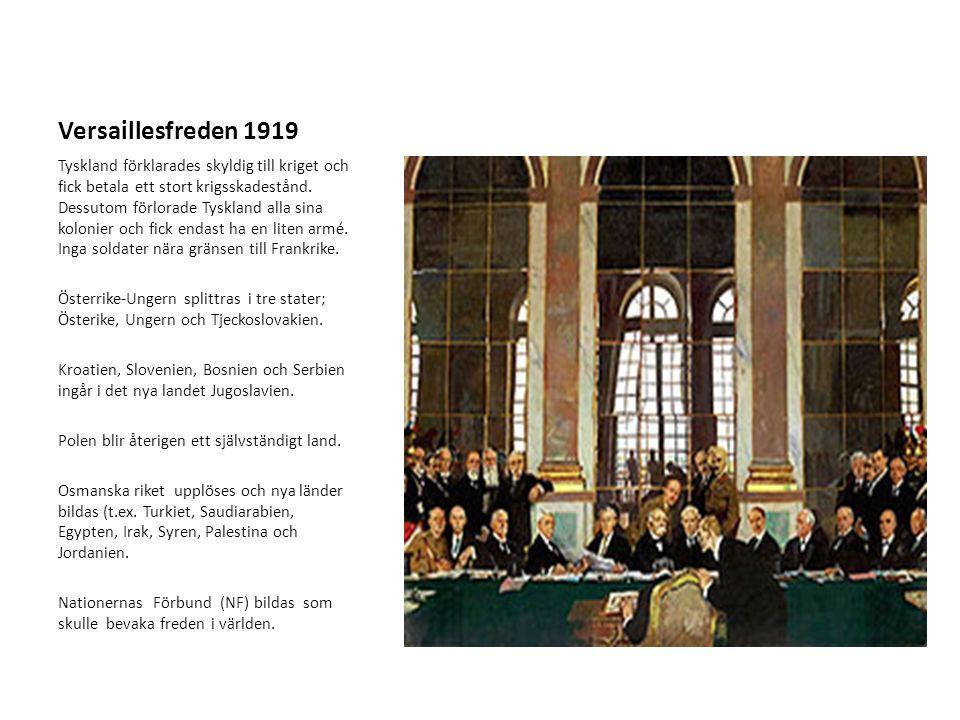 Versaillesfreden 1919 Tyskland förklarades skyldig till kriget och fick betala ett stort krigsskadestånd.