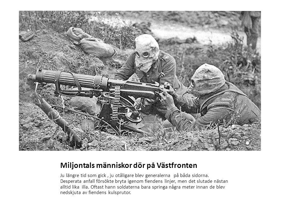 Miljontals människor dör på Västfronten Ju längre tid som gick, ju otåligare blev generalerna på båda sidorna.