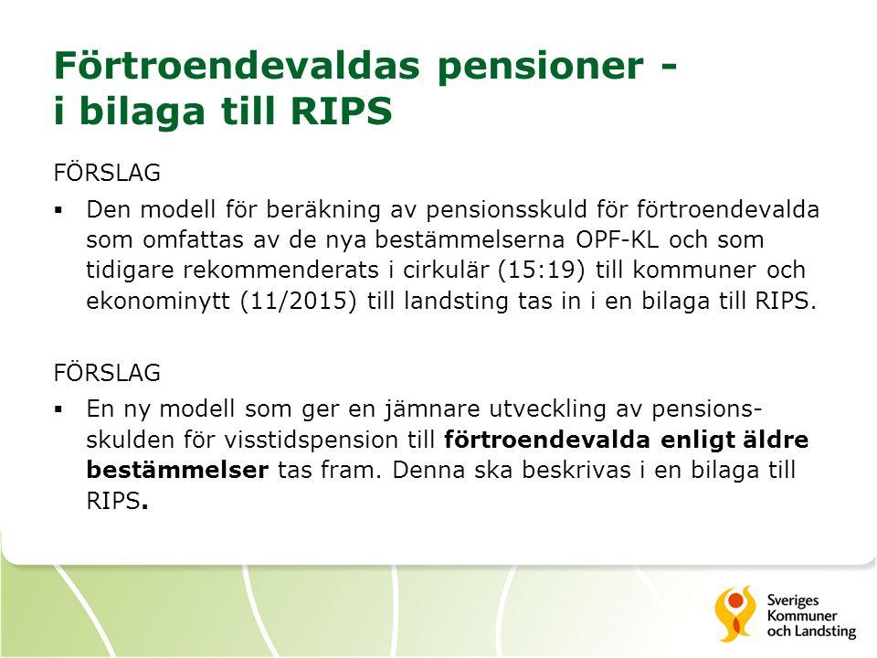 Förtroendevaldas pensioner - i bilaga till RIPS FÖRSLAG  Den modell för beräkning av pensionsskuld för förtroendevalda som omfattas av de nya bestämmelserna OPF-KL och som tidigare rekommenderats i cirkulär (15:19) till kommuner och ekonominytt (11/2015) till landsting tas in i en bilaga till RIPS.