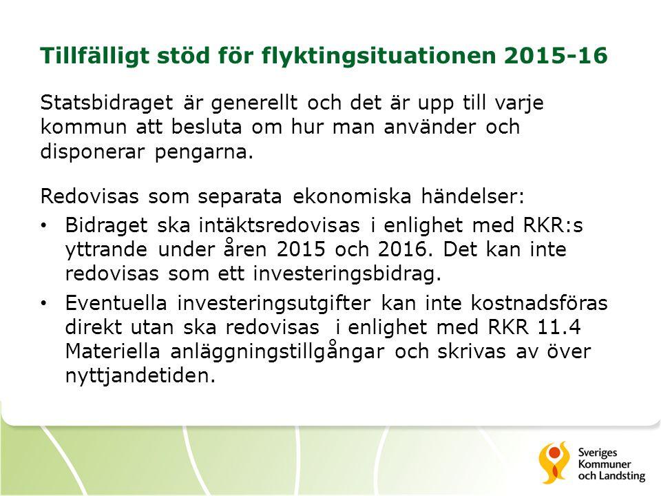 Tillfälligt stöd för flyktingsituationen 2015-16 Statsbidraget är generellt och det är upp till varje kommun att besluta om hur man använder och dispo