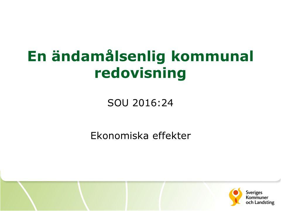 En ändamålsenlig kommunal redovisning SOU 2016:24 Ekonomiska effekter