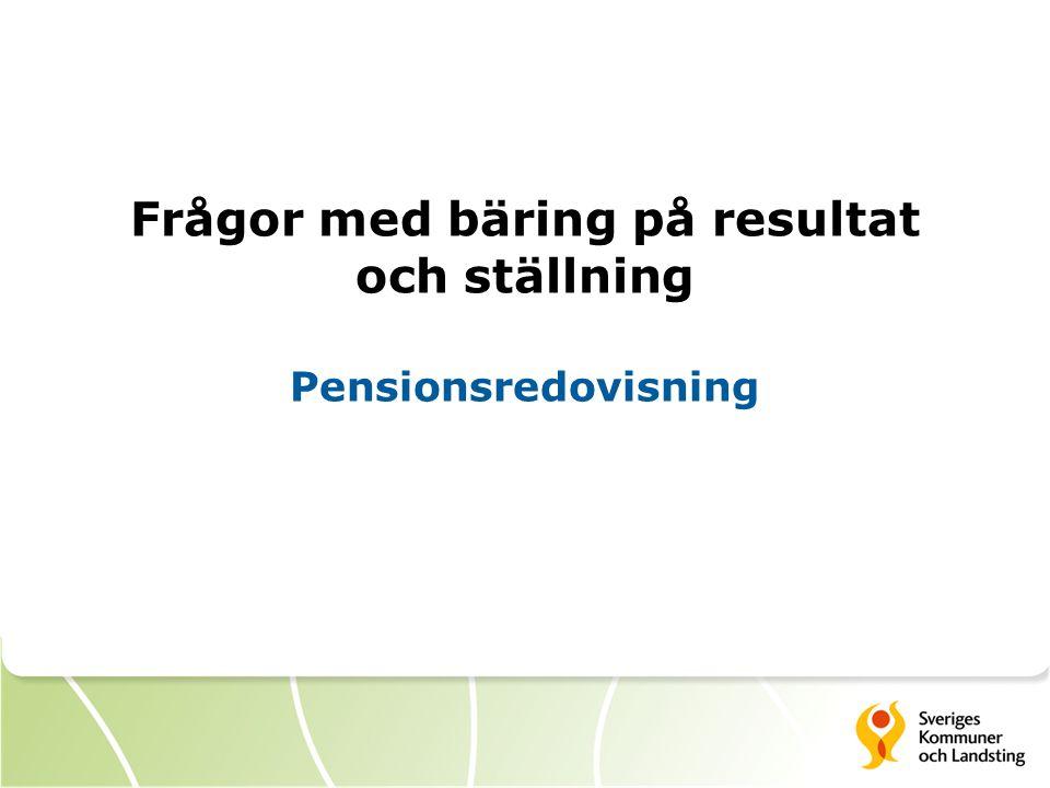 Frågor med bäring på resultat och ställning Pensionsredovisning