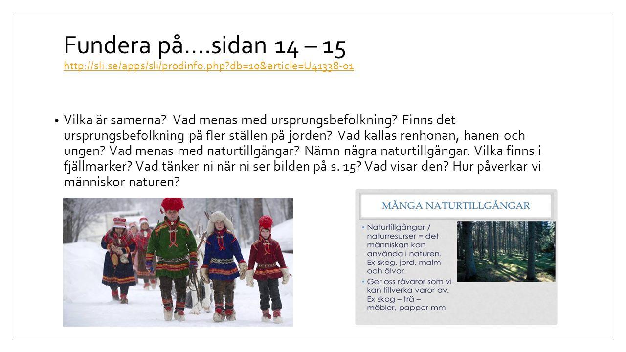 Fundera på….sidan 14 – 15 http://sli.se/apps/sli/prodinfo.php?db=10&article=U41338-01 http://sli.se/apps/sli/prodinfo.php?db=10&article=U41338-01 Vilk