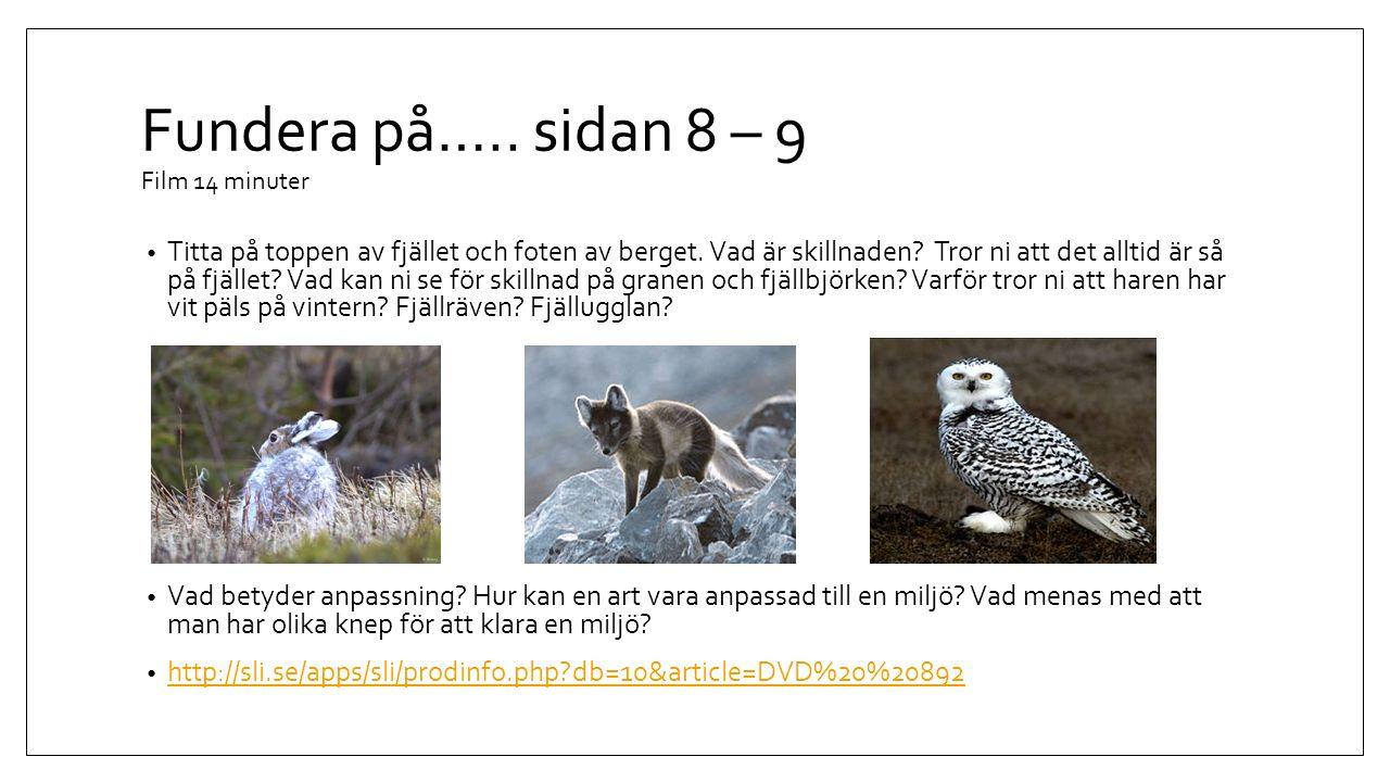 Fundera på….sidan 14 – 15 http://sli.se/apps/sli/prodinfo.php?db=10&article=U41338-01 http://sli.se/apps/sli/prodinfo.php?db=10&article=U41338-01 Vilka är samerna.