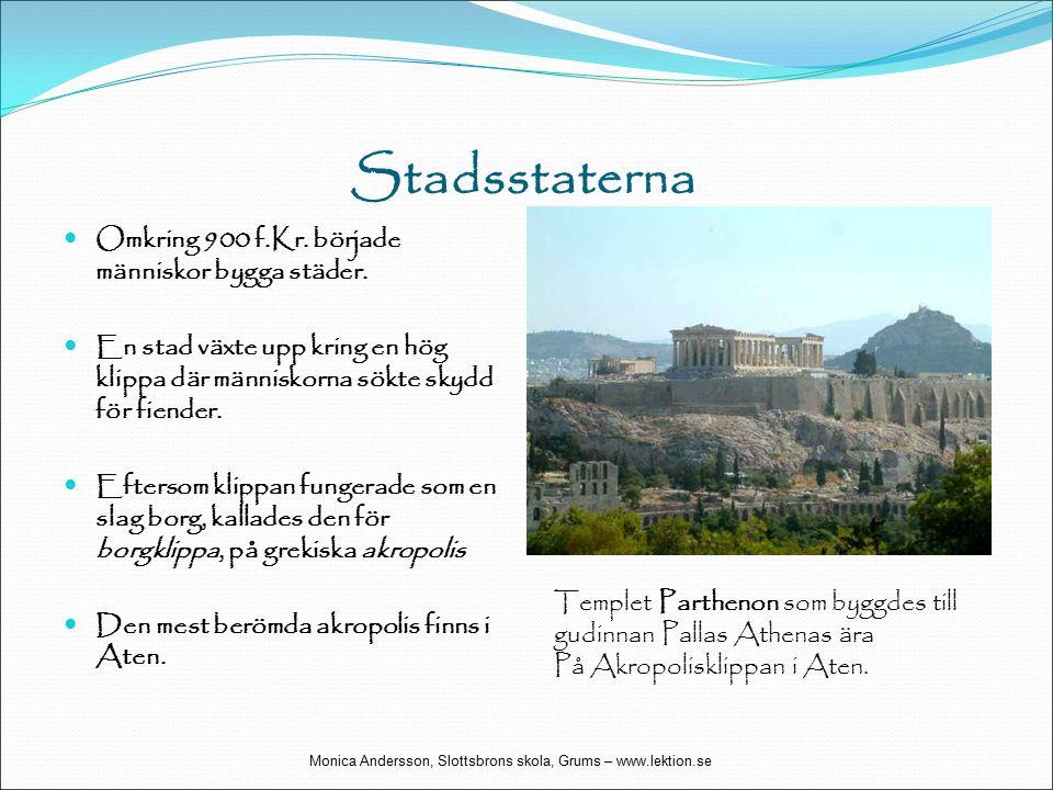 Stadsstaterna Omkring 900 f.Kr. började människor bygga städer.