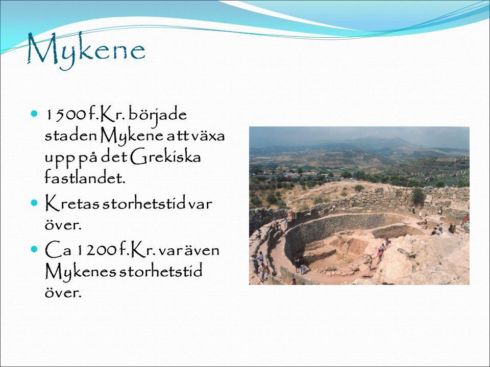 Mykene 1500 f.Kr. började staden Mykene att växa upp på det Grekiska fastlandet.