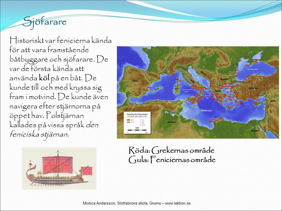 Sjöfarare Historiskt var fenicierna kända för att vara framstående båtbyggare och sjöfarare.