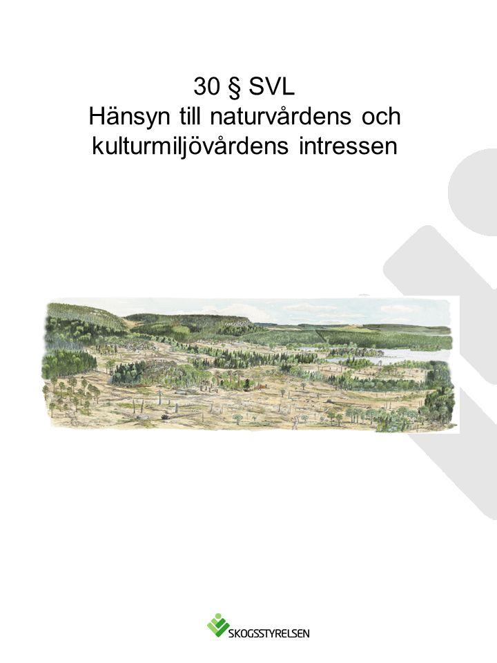 30 § SVL Hänsyn till naturvårdens och kulturmiljövårdens intressen