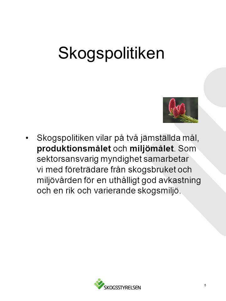 Skogspolitiken Skogspolitiken vilar på två jämställda mål, produktionsmålet och miljömålet.