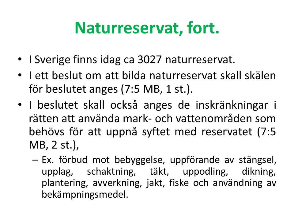 Naturreservat, fort. I Sverige finns idag ca 3027 naturreservat.