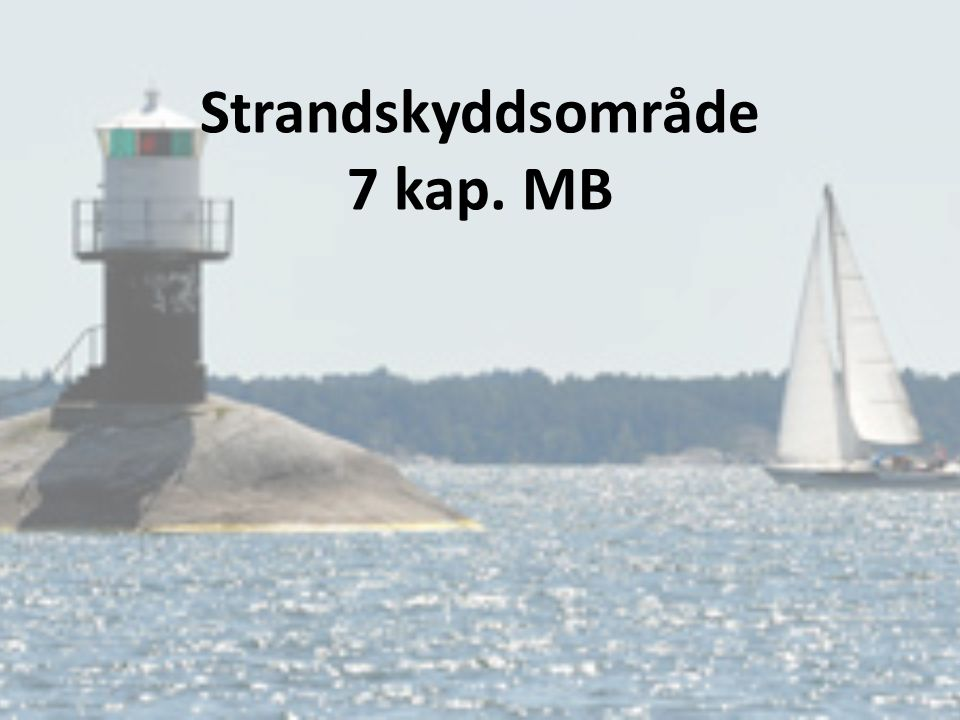 Strandskyddsområde 7 kap. MB