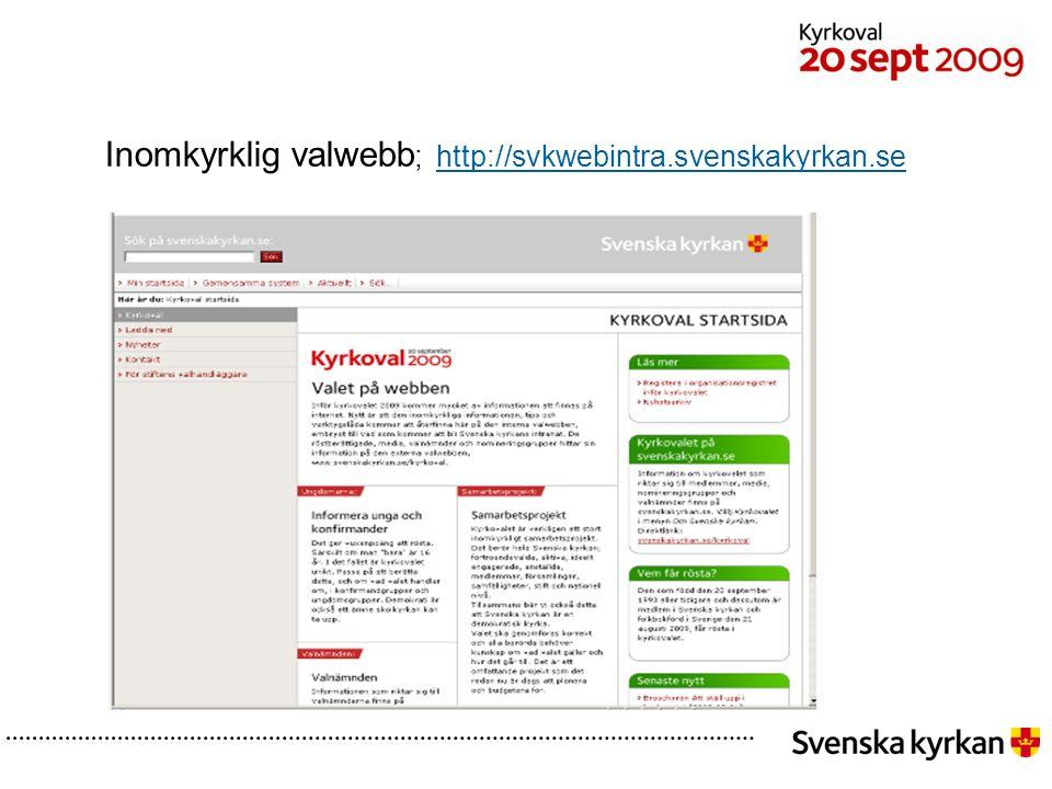 Inomkyrklig valwebb ; http://svkwebintra.svenskakyrkan.sehttp://svkwebintra.svenskakyrkan.se