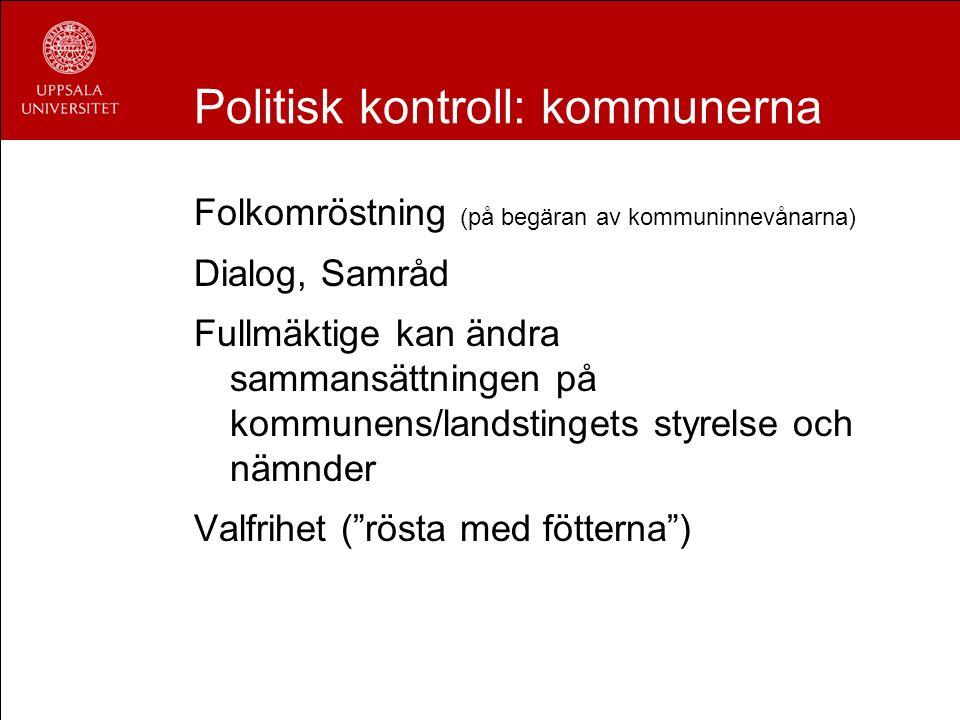 Politisk kontroll: kommunerna Folkomröstning (på begäran av kommuninnevånarna) Dialog, Samråd Fullmäktige kan ändra sammansättningen på kommunens/land